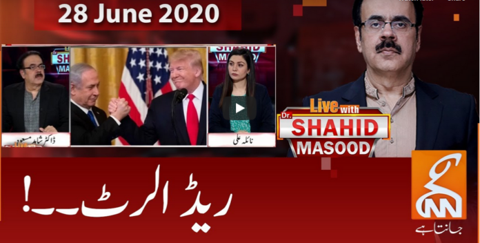 Live with Dr. Shahid Masood 28th June 2020 Today by GNN News