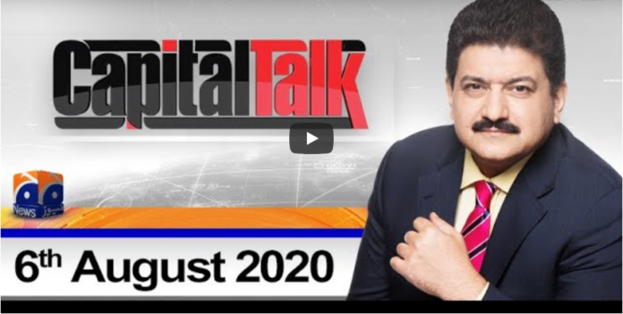 Capital Talk 6th August 2020 Today by Geo News